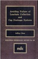 Avoiding failure of leachate collection and cap drainage systems by Jeffrey Bass