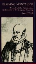 Essaying Montaigne by O'Neill, John