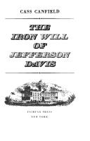 The iron will of Jefferson Davis by Cass Canfield