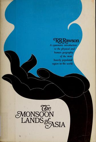 The monsoon lands of Asia by R. R. Rawson