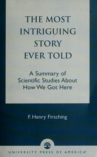 The most intriguing story ever told by F. Henry Firsching