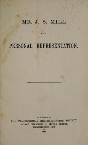 Mr. J.S. Mill upon personal representation by John Stuart Mill