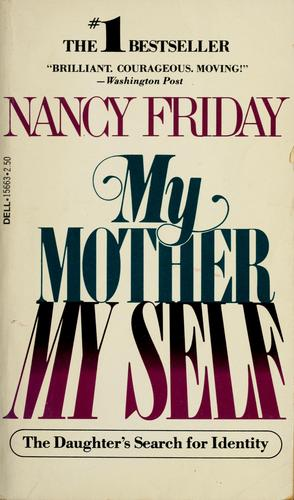 My mother/my self
