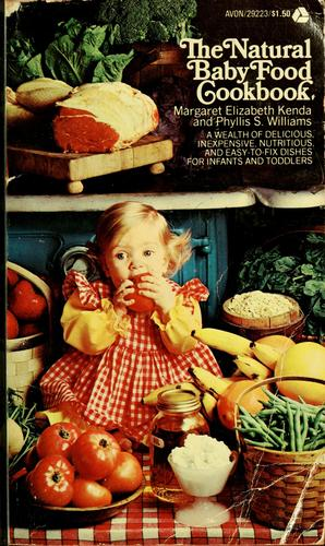 The natural baby food cookbook by Margaret Kenda