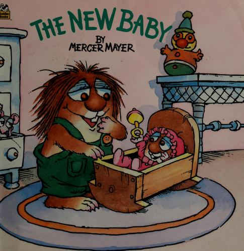 The new baby by Mercer Mayer, Alison Inches