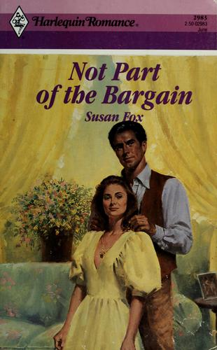Not Part of the Bargain (Harlequin Romance, No 2983) by Susan Fox