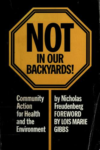 Not in our backyards! by Nicholas Freudenberg