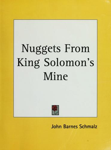 Nuggets from King Solomon's mine by John Barnes Schmalz