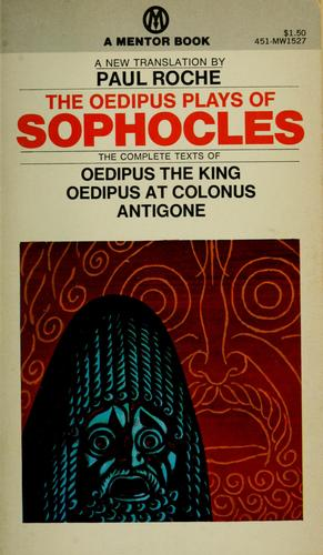 The Oedipus plays of Sophocles by Sophocles