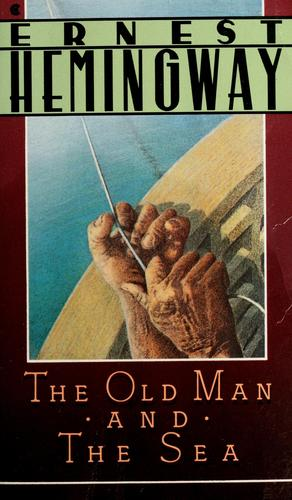 The Old Man and the Sea (A Scribner Classic) by Ernest Hemingway