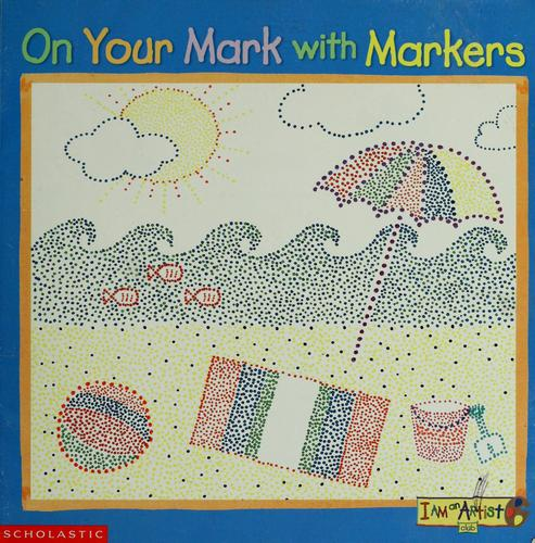 On your mark with markers by Jennifer Flanagan
