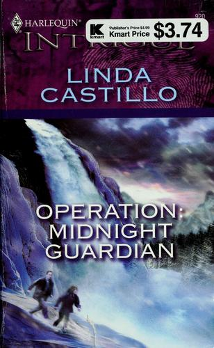 Operation: midnight guardian by Linda Castillo