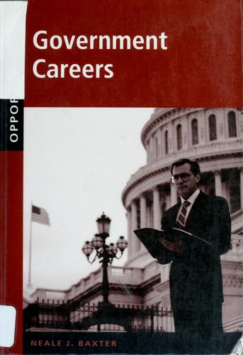 Opportunities in government careers by Neale Baxter