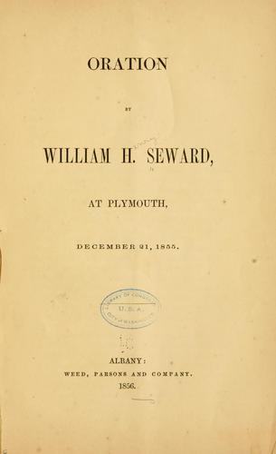Oration by William H. Seward, at Plymouth, December 21, 1855 by William Henry Seward