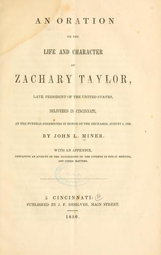 An oration on the life and character of Zachary Taylor by John L. Miner