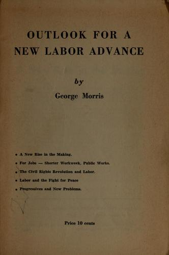 Outlook for a new labor advance by Morris, George