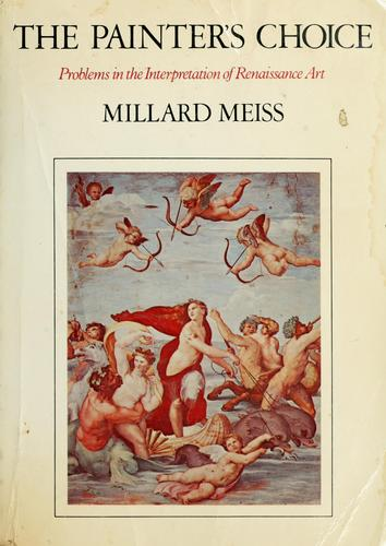 The painter's choice by Millard Meiss