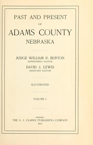 Past and present of Adams County, Nebraska by William R. Burton