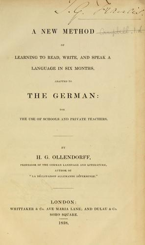 A new method of learning to read, write, and speak a language in six months by Ollendorff, H. G.