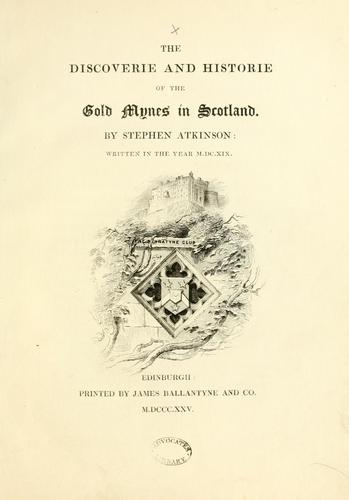 The discoverie and historie of the gold mynes in Scotland by Bannatyne Club (Edinburgh, Scotland)