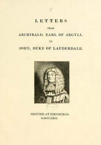 Letters from Archibald Earl of Argyll to John, Duke of Lauderdale by Bannatyne Club (Edinburgh, Scotland)