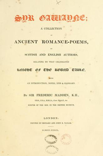 Syr Gawayne; a collection of ancient romance-poems, by Scotish and English authors, relating to that celebrated Knight of the Round Table, with an introduction, notes, and a glossary by Bannatyne Club (Edinburgh, Scotland)