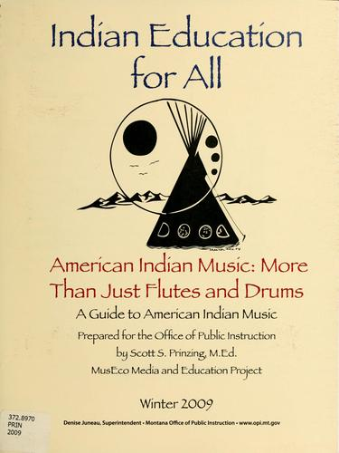 American Indian music: more than just flutes and drums by Scott S. Prinzing