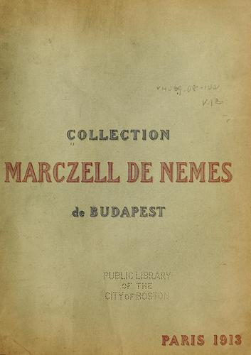 Collection Marczell de Nemes de Budapest by Marcell Nemes