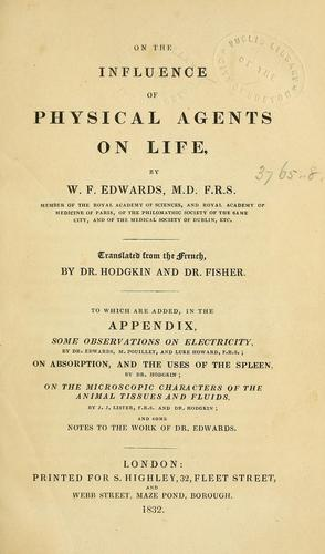 On the influence of physical agents on life by Edwards, W. F.