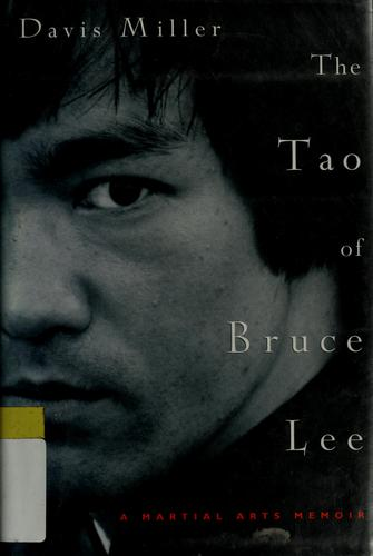 The Tao of Bruce Lee by Davis Miller