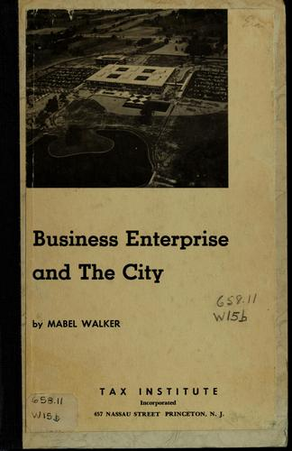 Business enterprise and the city by Mabel L. Walker