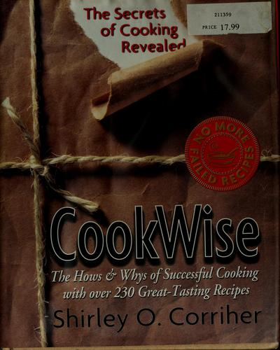 Cookwise by Shirley O. Corriher
