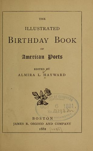The Illustrated birthday book of American poets by Almira L. Hayward