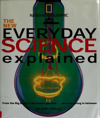 The new everyday science explained by Curt Suplee