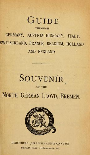 Guide through Germany, Austria-Hungary, Italy, Switzerland, France, Belgium, Holland and England by Norddeutscher Lloyd