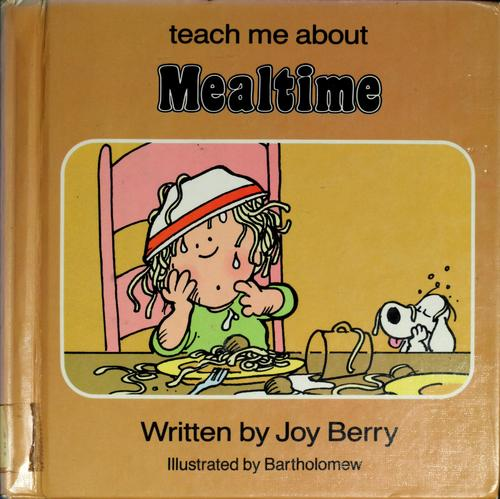 Teach me about mealtime by Joy Wilt Berry