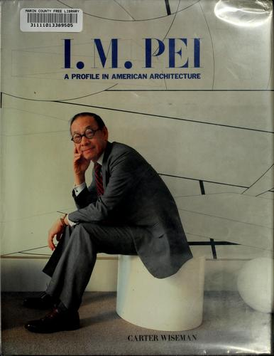 I.M. Pei by Carter Wiseman