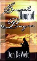 Sweet Hour of Prayer by Don DeWelt