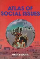 Atlas of Social Issues (Issues atlases) by Alisdair Rogers