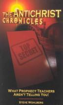 The Antichrist chronicles by Steve Wohlberg
