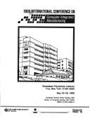 1988 International Conference on Computer Integrated Manufacturing, Rensselaer Polytechnic Institute, Troy, New York, May 23-25, 1988 by International Conference on Computer Integrated Manufacturing (1st 1988 Rensselaer Polytechnic Institute)