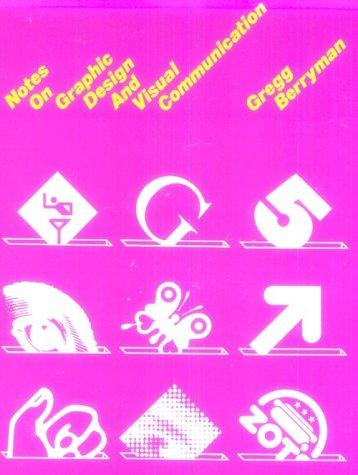 Notes on graphic design and visual communication by Gregg Berryman
