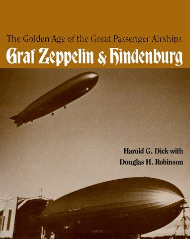 Golden Age of the Great Passenger Airships by Dick Hg