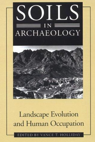 SOILS IN ARCHAEOLOGY by HOLLIDAY VANCE .