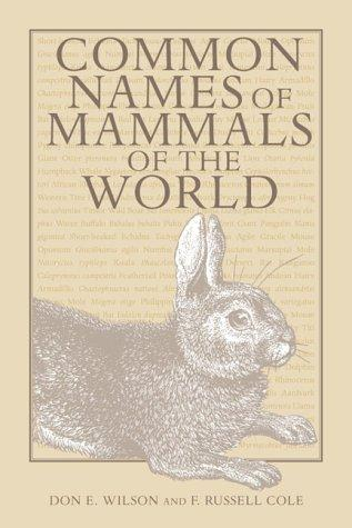 COMMON NAMES MAMMALS WORLD by WILSON DON E