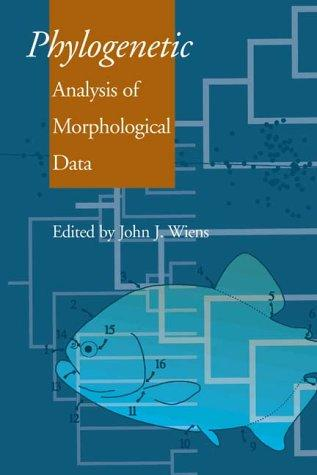 Phylogenetic Analysis of Morphological Data by Wiens Jj