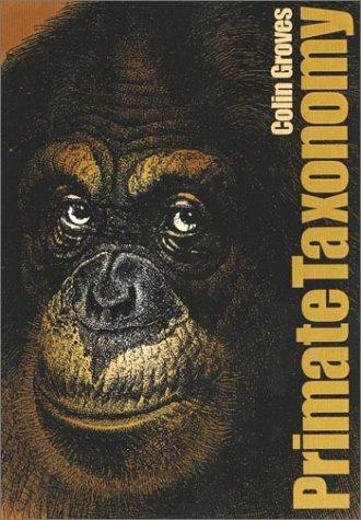 PRIMATE TAXONOMY by Groves C