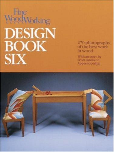 Fine Woodworking Design Book Six by Editors of Fine Woodworking Magazine