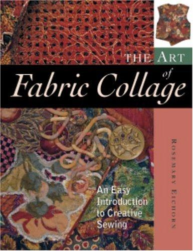 Image 0 of The Art of Fabric Collage: An Easy Introduction to Creative Sewing