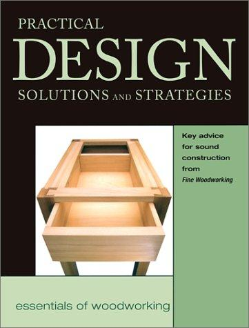 The Practical Design Solutions and Strategies by Editors of Fine Woodworking Magazine
